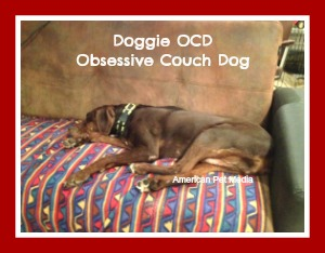 Dog Humor Doggie OCD